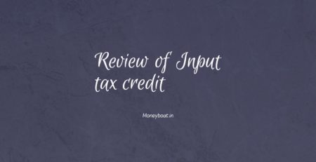 Input tax credit review